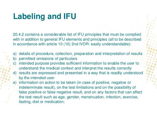 Labeling and IFU 20.4.2 contains a considerable list of IFU principles that must be complied with in addition to general I...