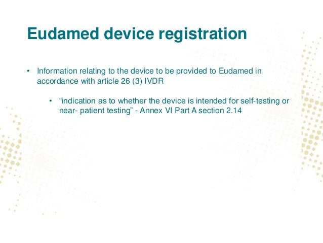 Eudamed device registration • Information relating to the device to be provided to Eudamed in accordance with article 26 (...