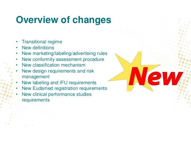 Overview of changes • Transitional regime • New definitions • New marketing/labeling/advertising rules • New conformity as...
