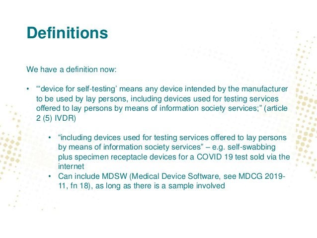"""Definitions We have a definition now: • """"'device for self-testing' means any device intended by the manufacturer to be use..."""
