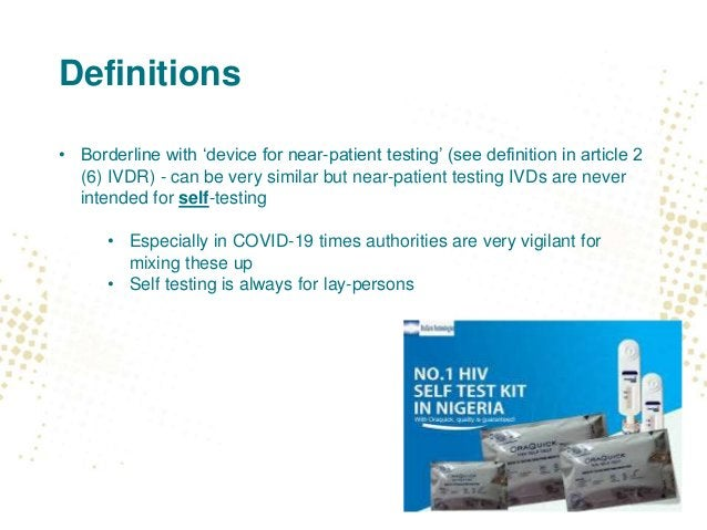 Definitions • Borderline with 'device for near-patient testing' (see definition in article 2 (6) IVDR) - can be very simil...
