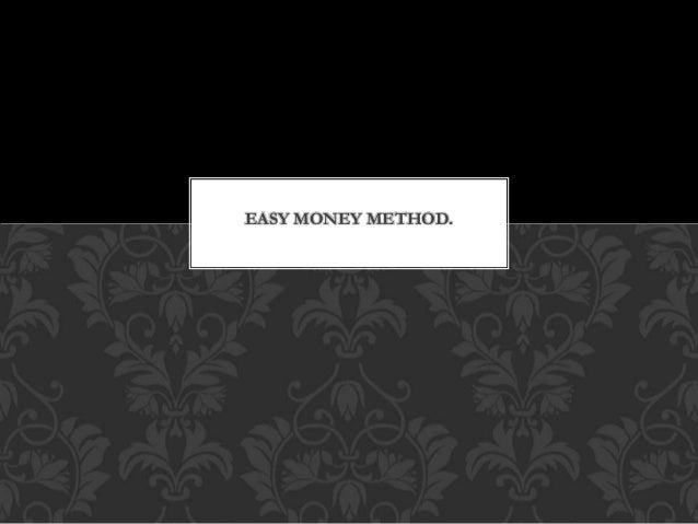 EASY MONEY METHOD.