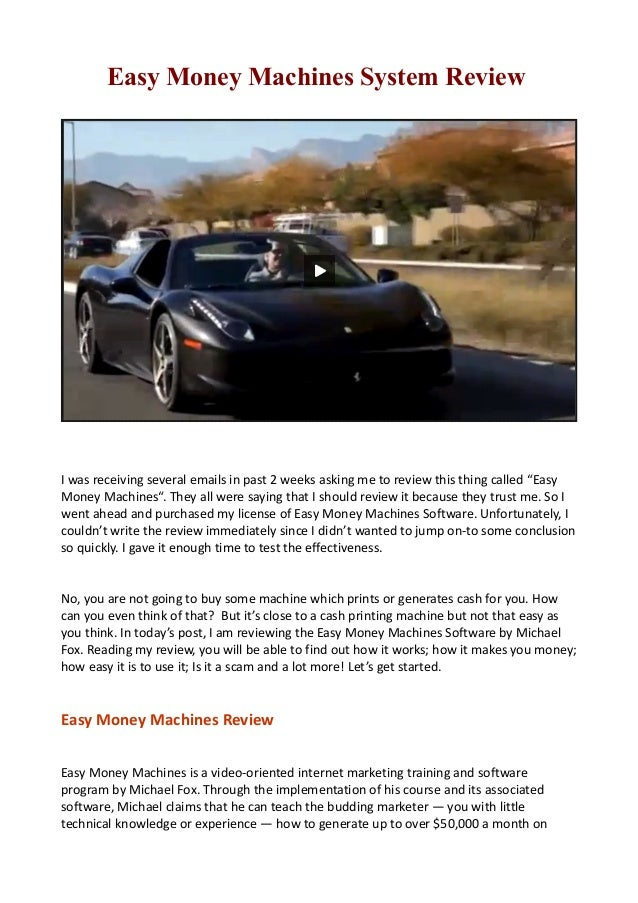 """Easy Money Machines System Review  I was receiving several emails in past 2 weeks asking me to review this thing called """"E..."""
