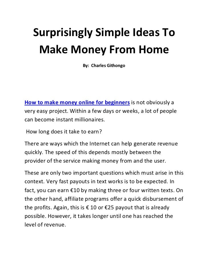 Surprisingly Simple Ideas To Make Money From Home<br />By:  Charles Githongo<br />How to make money online for beginners i...