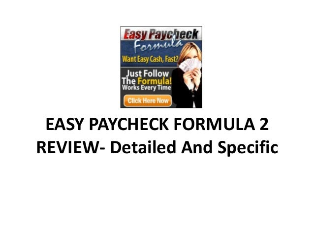 EASY PAYCHECK FORMULA 2REVIEW- Detailed And Specific