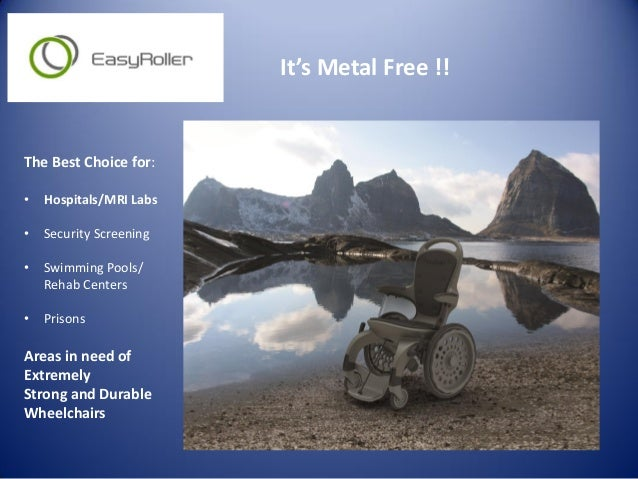 It's Metal Free !! The Best Choice for: • Hospitals/MRI Labs • Security Screening • Swimming Pools/ Rehab Centers • Prison...