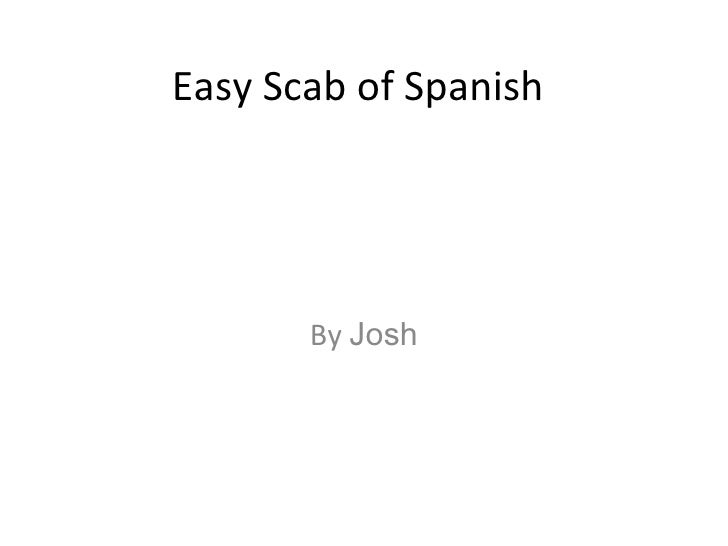 Easy Scab of Spanish By  Josh