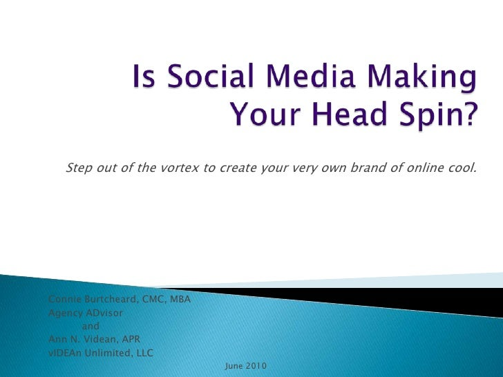 Is Social Media Making Your Head Spin?<br />Step out of the vortex to create your very own brand of online cool.<br />Conn...