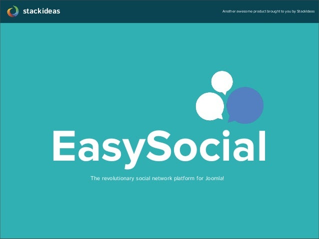 stackideas Another awesome product brought to you by StackIdeas EasySocialThe revolutionary social network platform for Jo...