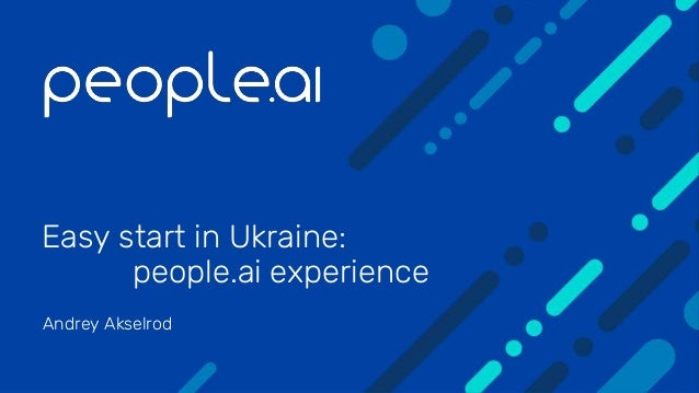 Easy start in Ukraine: people.ai experience Andrey Akselrod