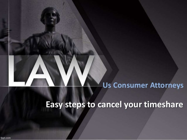Easy steps to cancel your timeshare Us Consumer Attorneys
