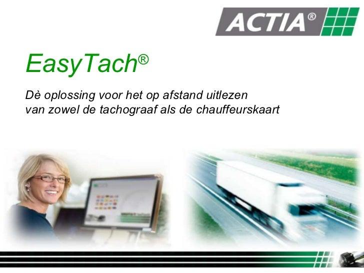 EasyTach ® D è  oplossing voor het op afstand uitlezen van zowel de tachograaf als de chauffeurskaart