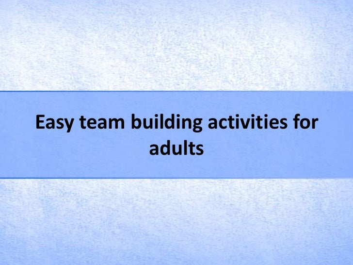 Easy team building activities for            adults
