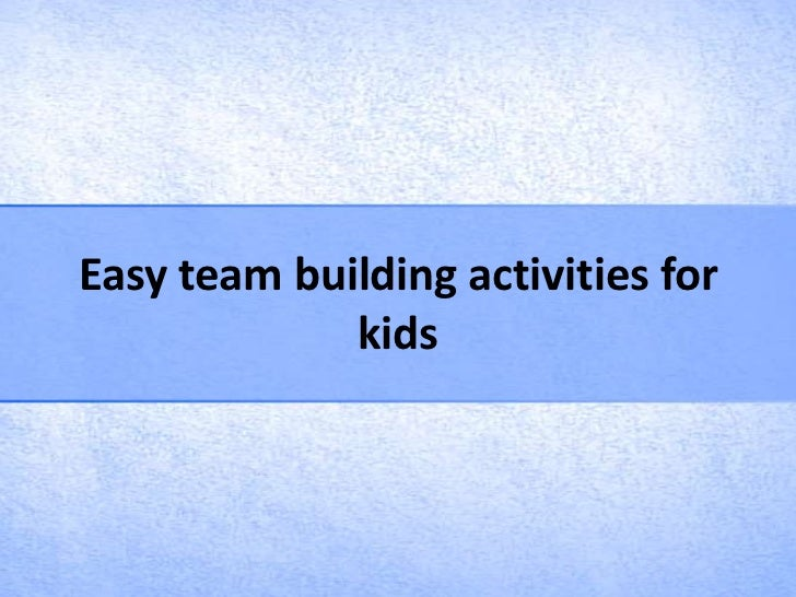 Easy Team Building Activities For Kids