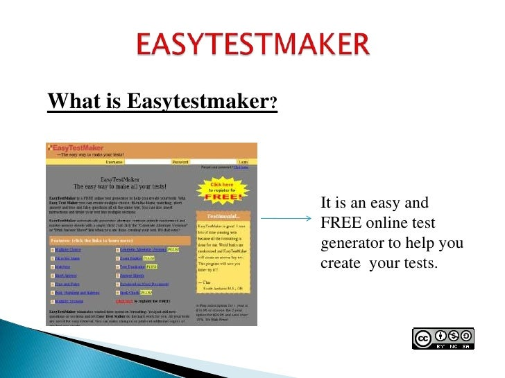 EASYTESTMAKER What is Easytestmaker? It is an easy and  FREE online test generator to help you create your tests.