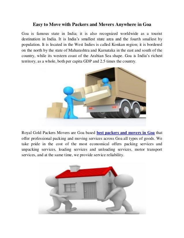 Easy to Move with Packers and Movers Anywhere in Goa Goa is famous state in India; it is also recognized worldwide as a to...