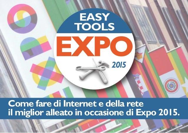 Come fare di Internet e della rete il miglior alleato in occasione di Expo 2015.