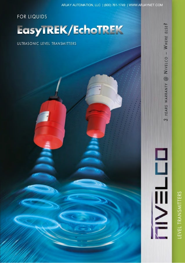 ULTRASONIC LEVEL TRANSMITTERS LEVELTRANSMITTERS FOR LIQUIDS ARJAY AUTOMATION, LLC | (800) 761-1749 | WWW.ARJAYNET.COM