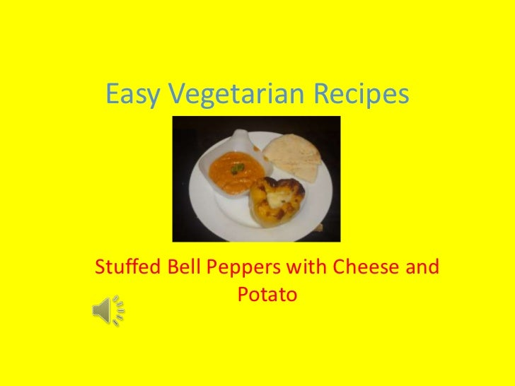 Easy Vegetarian RecipesStuffed Bell Peppers with Cheese and                Potato