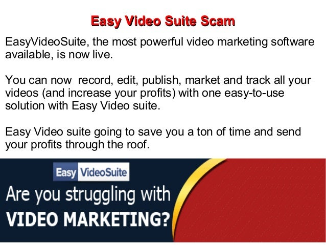 Easy Video Suite ScamEasyVideoSuite, the most powerful video marketing softwareavailable, is now live.You can now record, ...