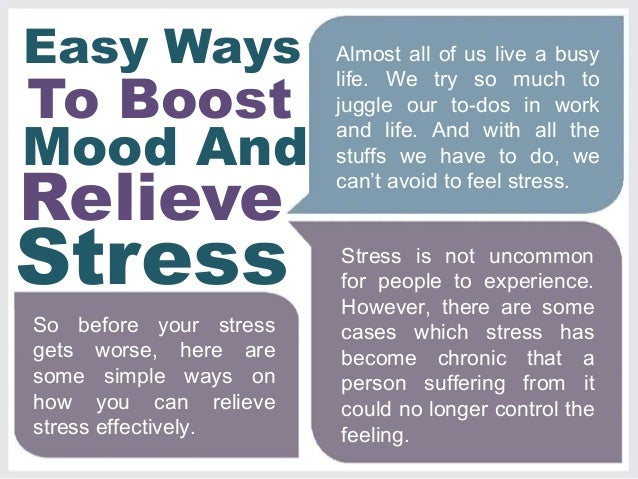 Easy Ways To Boost Mood And Stress Relieve Almost All Of Us Live A Busy Life