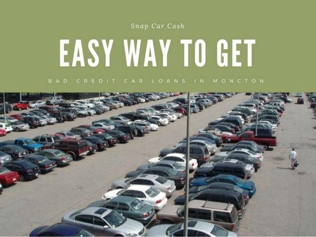 https://www.snapcarcash.com/bad-credit-car-title-loans-moncton/