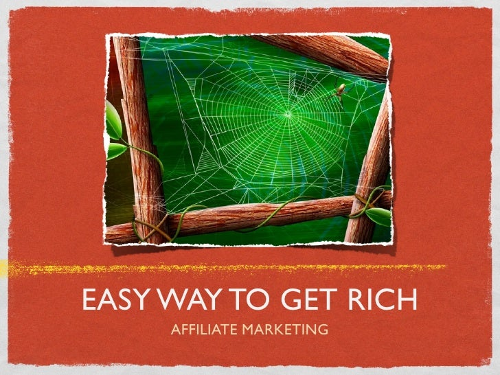EASY WAY TO GET RICH     AFFILIATE MARKETING