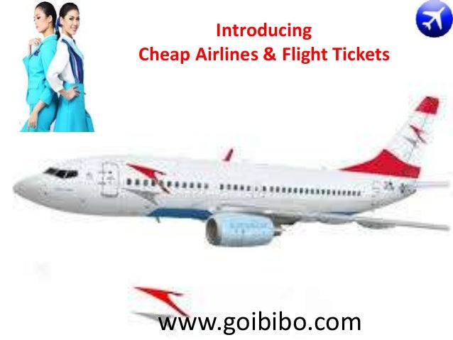 Introducing Cheap Airlines & Flight Tickets  www.goibibo.com