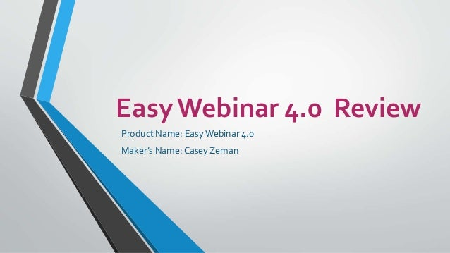 Easy Webinar 4.0 Review  Product Name: Easy Webinar 4.0  Maker's Name: Casey Zeman