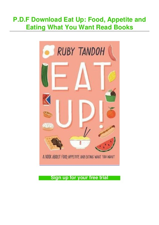 P.D.F Download Eat Up: Food, Appetite and Eating What You Want Read Books Sign up for your free trial