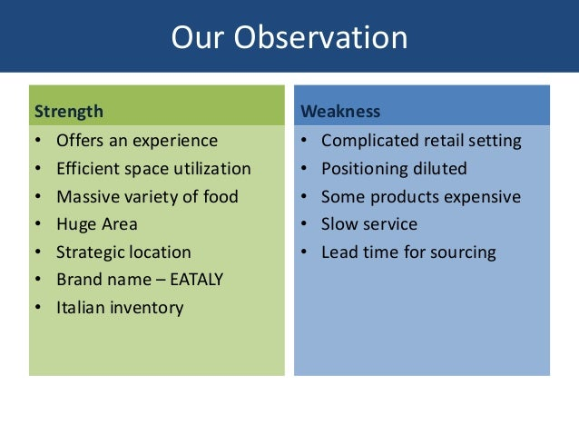 Our Observation Strength • Offers an experience • Efficient space utilization • Massive variety of food • Huge Area • Stra...