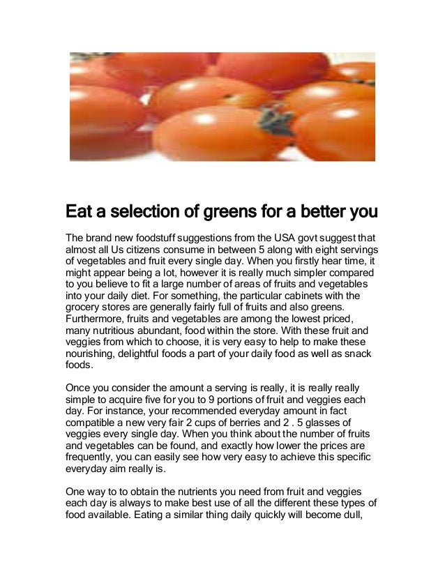 Eat a selection of greens for a better you The brand new foodstuff suggestions from the USA govt suggest that almost all U...