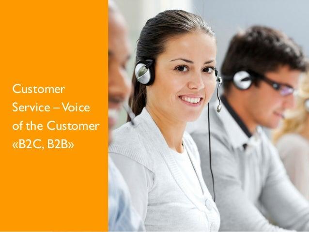 Customer Service –Voice of the Customer «B2C, B2B»