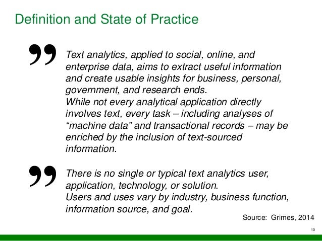 10 Definition and State of Practice Text analytics, applied to social, online, and enterprise data, aims to extract useful...