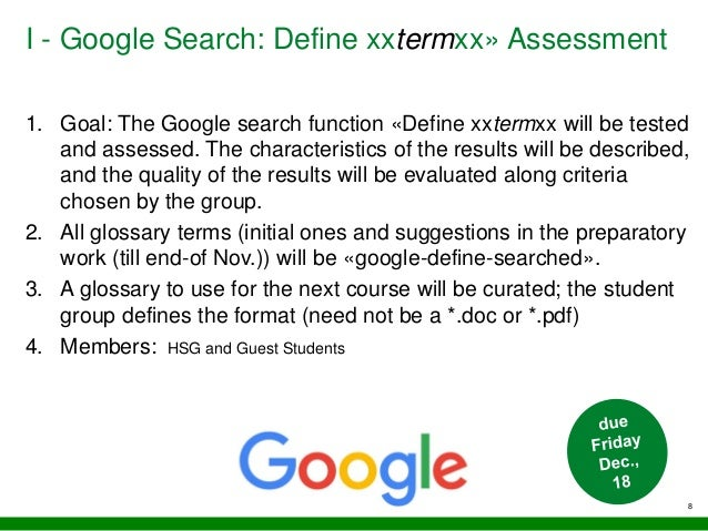 I - Google Search: Define xxtermxx» Assessment 8 1. Goal: The Google search function «Define xxtermxx will be tested and a...