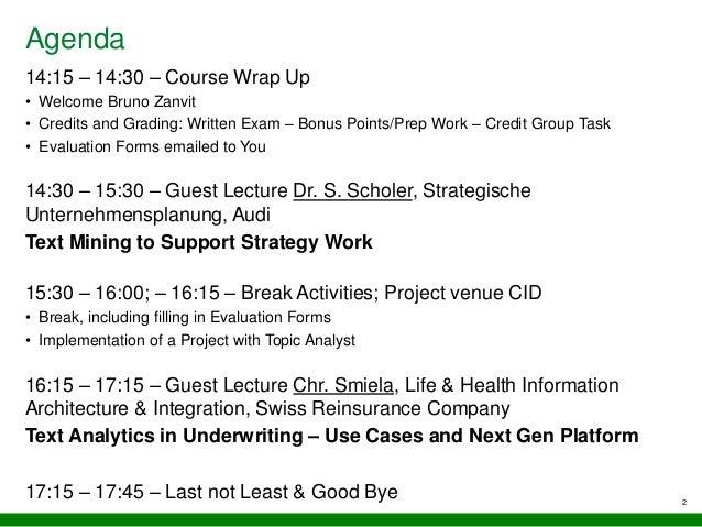 Agenda 14:15 – 14:30 – Course Wrap Up • Welcome Bruno Zanvit • Credits and Grading: Written Exam – Bonus Points/Prep Work ...