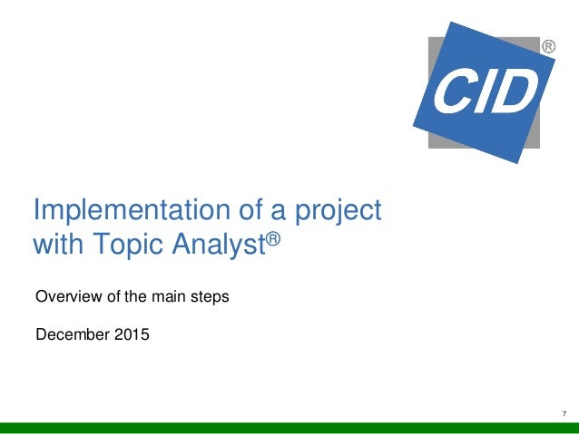 7 Implementation of a project with Topic Analyst® Overview of the main steps December 2015