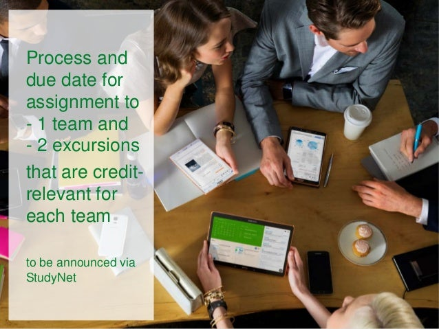 Process and due date for assignment to - 1 team and - 2 excursions that are credit- relevant for each team to be announced...