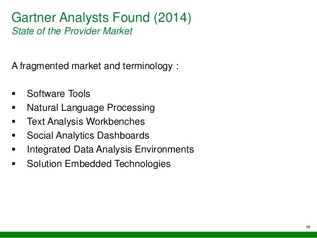 Gartner Analysts Found (2014) State of the Provider Market 38 A fragmented market and terminology :  Software Tools  Nat...
