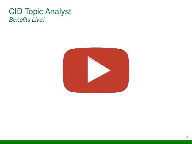 8 CID Topic Analyst Benefits Live!