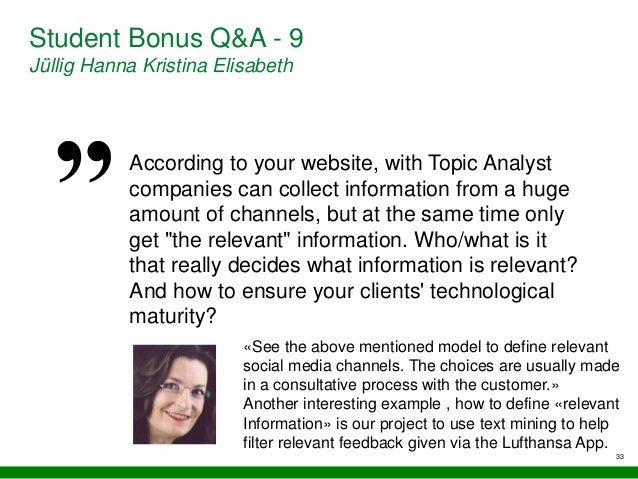33 Student Bonus Q&A - 9 Jüllig Hanna Kristina Elisabeth According to your website, with Topic Analyst companies can colle...