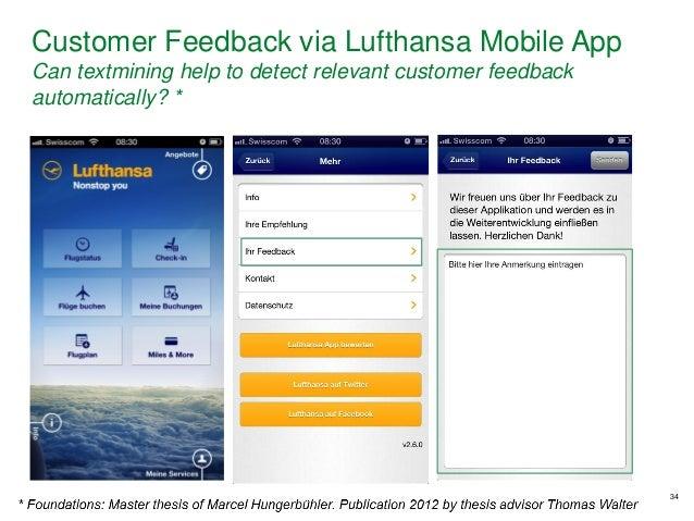 34 Customer Feedback via Lufthansa Mobile App Can textmining help to detect relevant customer feedback automatically? *