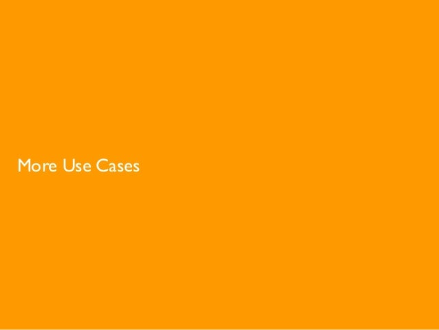 More Use Cases