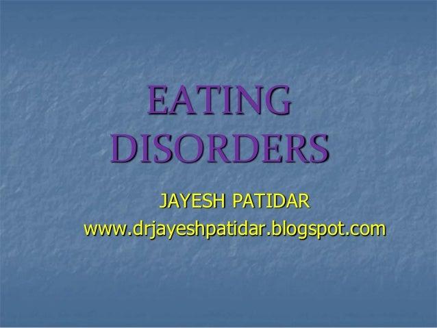 EATINGDISORDERSJAYESH PATIDARwww.drjayeshpatidar.blogspot.com