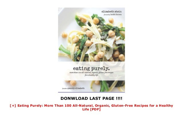 Eating Purely: More Than 100 All-Natural, Organic, Gluten ...