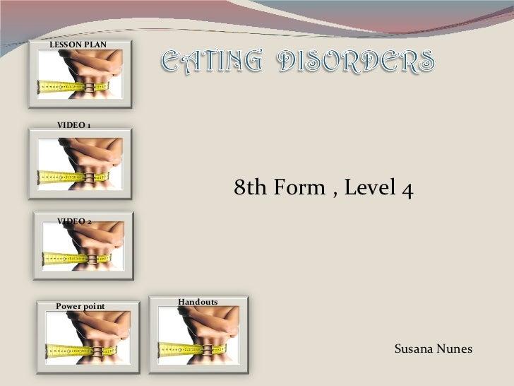 LESSON PLAN LESSON PLAN VIDEO 1 Power point VIDEO 2 Handouts 8th Form , Level 4 Susana Nunes
