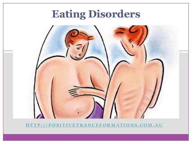 Eating DisordersHTTP://POSITIVETRANCEFORMATIONS.COM.AU