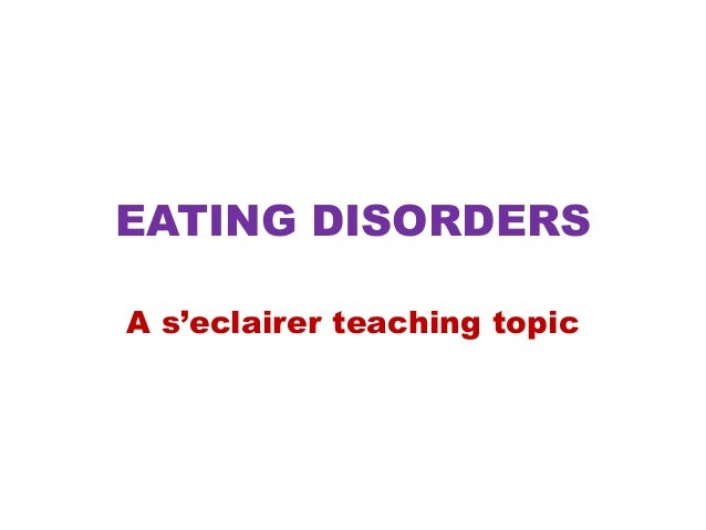 EATING DISORDERS A s'eclairer teaching topic