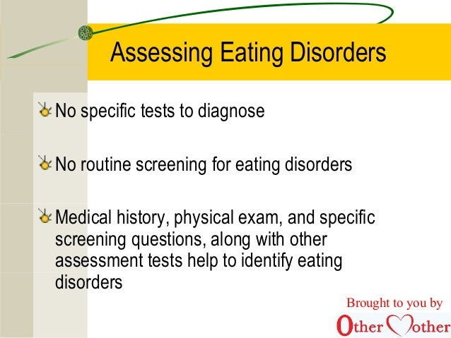 an examination of eating disorders An eating disorder is characterized by abnormal eating habits that may involve either insufficient or excessive food intake to the detriment of an individual's physical and emotional health.