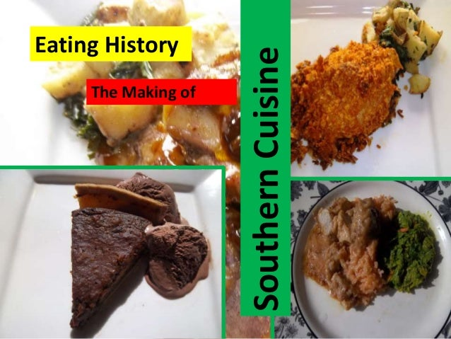 Eating History The Making Of Southern Cuisine